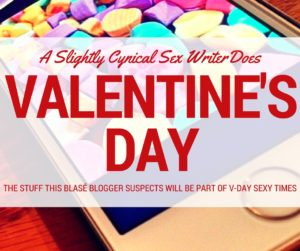 A Slightly Cynical Sex Writer Does Valentine's Day (w/candy hearts on an iPhone)