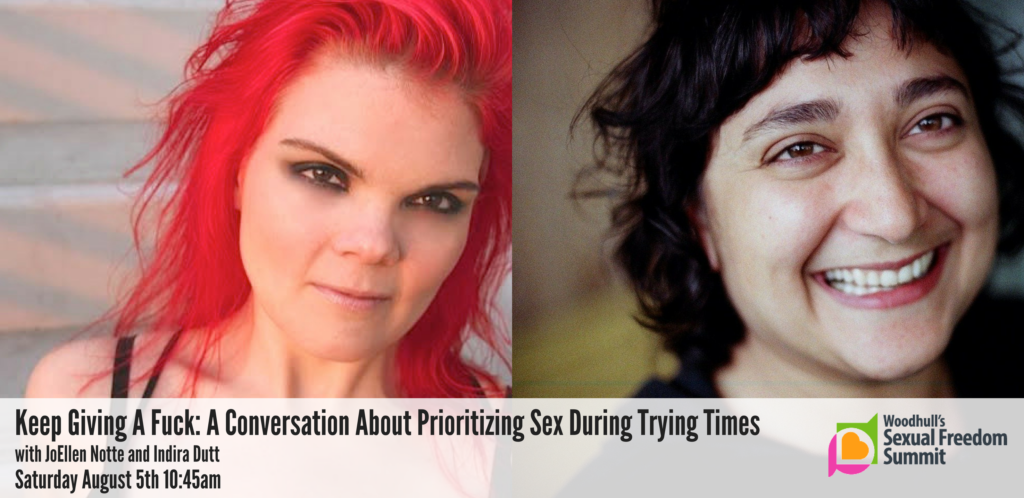 "Photo of redheaded woman and dark haired woman. Text reads ""Keep Giving a Fuck: Prioritizing Sex During Trying Times with JoEllen Notte and Indira Dutt, Saturday August 5th, 10:45am"""