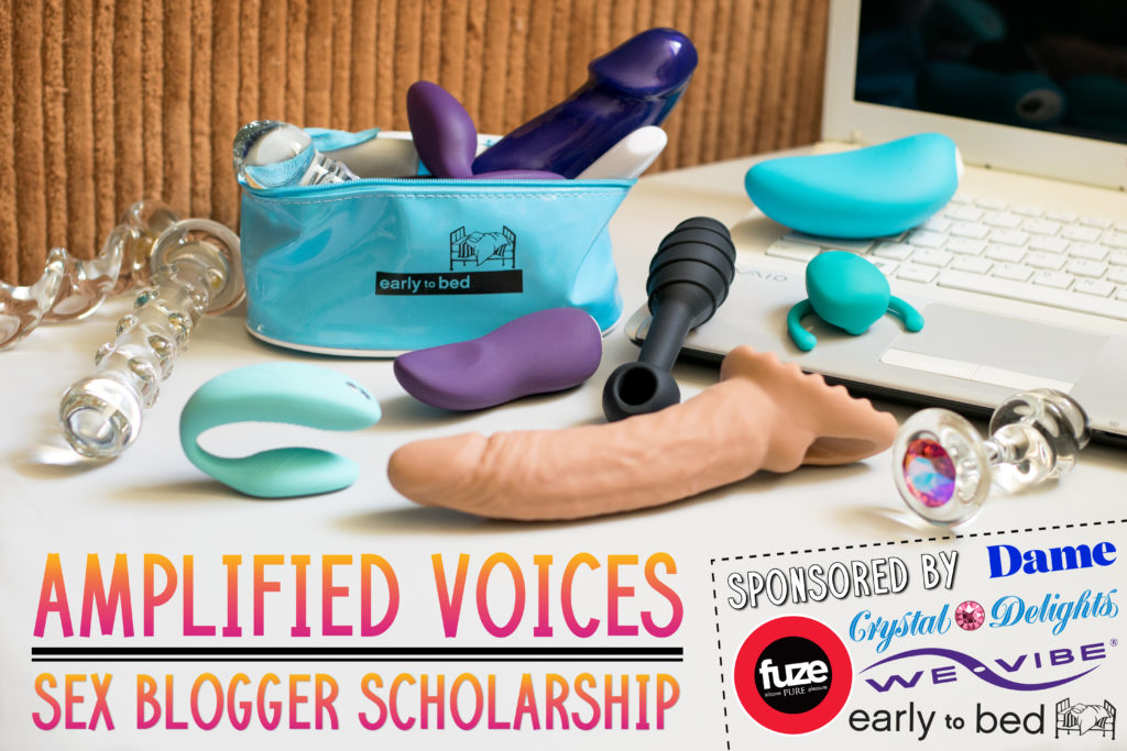 "Image features multiple sex toys surrounding a white laptop. Text reads ""Amplified Voices: Sex Blogger Scholarship sponsored by Dame, Crystal Delights, Fuze, We-Vbe, Early to Bed"